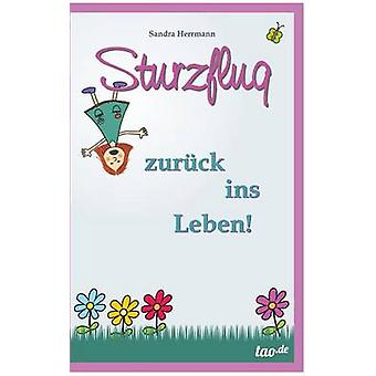 Sturzflug zurck ins Leben by Herrmann & Sandra