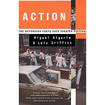 Action The Nuyorican Poets Cafe Theater Festival by Algarin & Miguel
