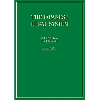 The Japanese Legal System by Colin Jones & Frank Ravitch
