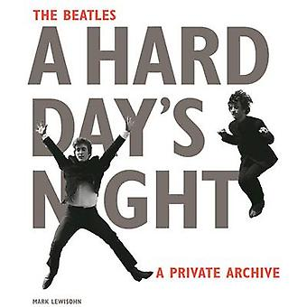 The Beatles a Hard Day-apos;s Night - A Private Archive de Mark Lewisohn -