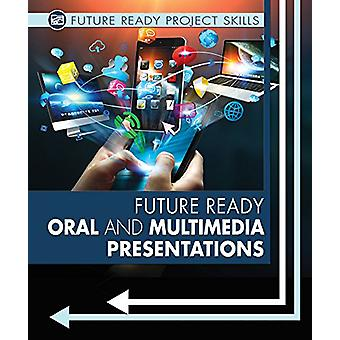 Future Ready Oral and Multimedia Presentations by Lyric Green - 97807