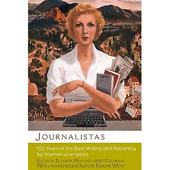 Journalistas - 100 Years of the Best Writing and Reporting by Women Jo