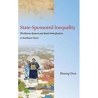 State-Sponsored Inequality - The Banner System and Social Stratificati