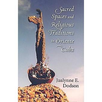 Hellige rum og religiøse traditioner Oriente Cuba af Jualynne E.