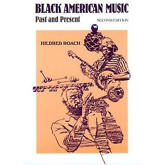 Black American Music - Past and Present (2nd edition) by Hildred Roach