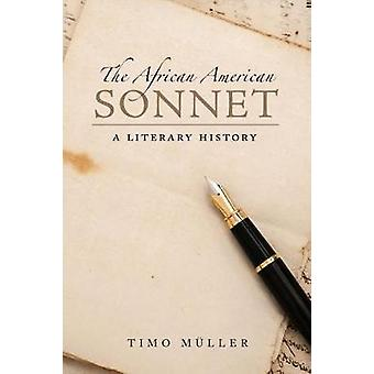 The African American Sonnet - A Literary History de Timo Muller - 9781