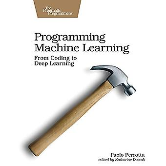 Programming Machine Learning by Paolo Perrotta - 9781680506600 Book