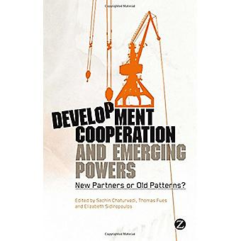 Development Cooperation and Emerging Powers - New Partners or Old Patt