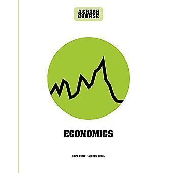 Economics - A Crash Course - Become An Instant Expert by David Boyle -