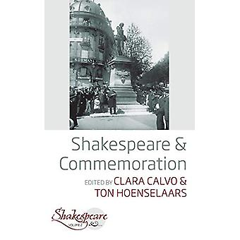 Shakespeare and Commemoration by Clara Calvo - 9781789202472 Book