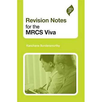 Revision Notes for the MRCS Viva by Kanchana Sundaramurthy - 97819078