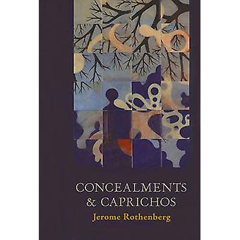 Concealments and Caprichos by Jerome Rothenberg - 9780984264001 Book