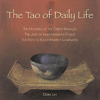 The Tao of Daily Life - The Mysteries of the Orient Revealed - the Joy