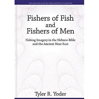 Fishers of Fish and Fishers of Men - Fishing Imagery in the Hebrew Bib