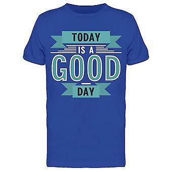 Today Is Just A Good Day Tee Men's -Image by Shutterstock Men's T-shirt