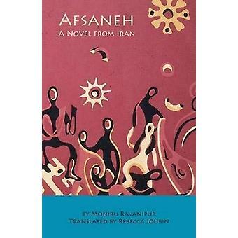 Afsaneh - A Novel from Iran by Moniru Ravanipur - 9781588140951 Book