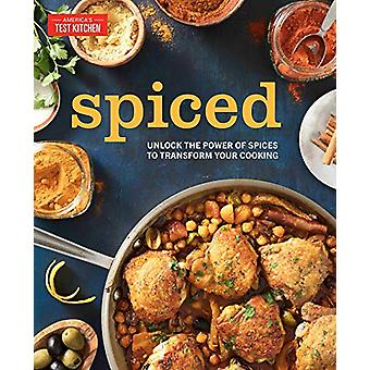 Spiced - Unlock the Power of Spices to Transform Your Cooking by Ameri