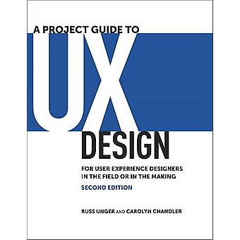 Project Guide to UX Design by Russ Unger