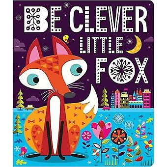 Be Clever Little Fox by Stuart Lynch - 9781789470079 Book