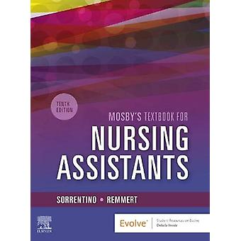 Mosby's Textbook for Nursing Assistants - Hard Cover Version by Sheil