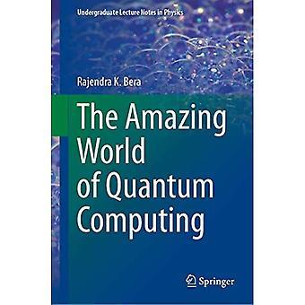 The Amazing World of Quantum Computing (Undergraduate Lecture Notes in Physics)