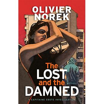The Lost and the Damned by Norek & Olivier