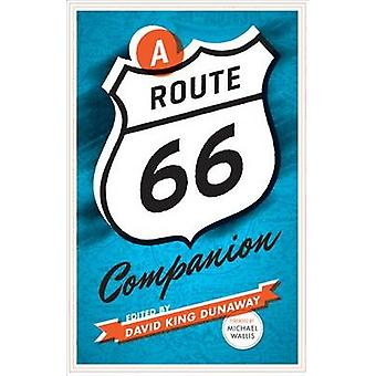 A Route 66 Companion by Edited by David King Dunaway