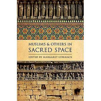 Muslimit ja muut pyhässä tilassa kirjoittanut Margaret Cormack - 978019992506