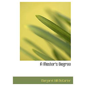 A Master's Degree by Margaret Hill McCarter - 9781426401626 Book