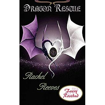 Dragon Rescue by Rachel Reeves - 9781601542076 Book