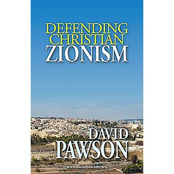 Defending Christian Zionism by David Pawson - 9781909886315 Book