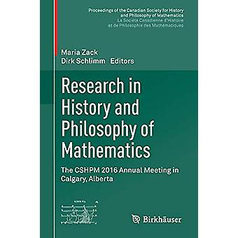 Research in History and Philosophy of Mathematics - The Cshpm 2016 Ann