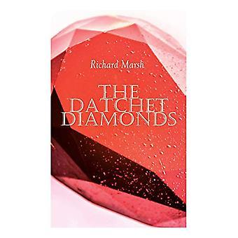 The Datchet Diamonds - Crime & Mystery Thriller by Richard Marsh -