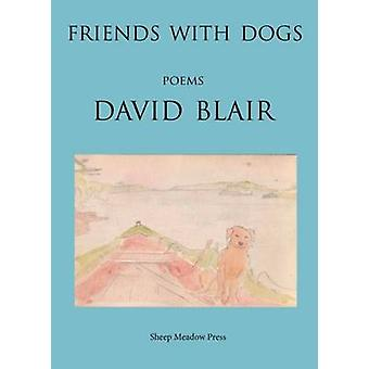 Friends with Dogs by David Blair