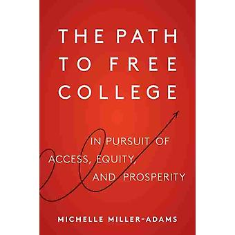The Path to Free College by Michelle MillerAdams