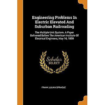Problemas de engenharia na ferrovia elétrica elevada e suburbana: o sistema de múltiplas unidades. Um artigo entregue antes do Instituto Americano de Engenheiros Elétricos, 16 de maio de 1899