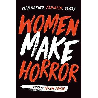 Women Make Horror Filmmaking Feminism Genre