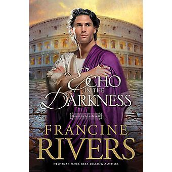 An Echo in the Darkness by Rivers - Francine - 9780842313070 Book