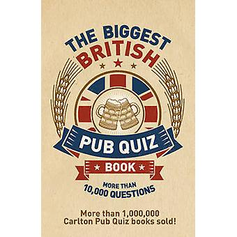The Biggest British Pub Quiz Book by Carlton Books