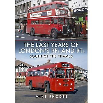 The Last Years of Londons RFs and RTs South of the Thames by Mike Rhodes