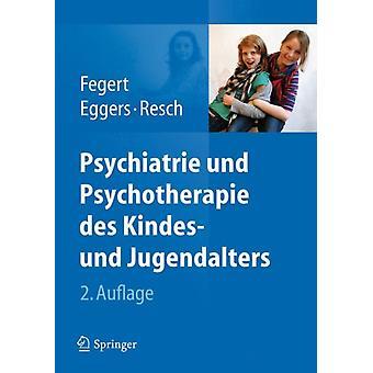 Psychiatrie Und Psychotherapie Des Kindes Und Jugendalters by Edited by Joerg M Fegert & Edited by Christian Eggers & Edited by Franz Resch