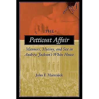 Petticoat-affæren: Manerer, mytteri og sex i Andrew Jacksons Hvite Hus