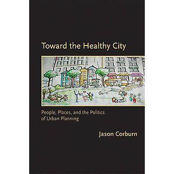 Em direção os lugares de cidade saudável - pessoas - - e a política do urbano