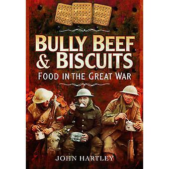 Mobbaren nötkött och kex - mat i kriget av John Hartley - 978