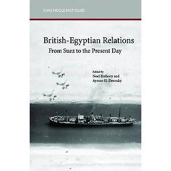 Brittisk-egyptiska förbindelser från Suez till nutid av Ayman Idda