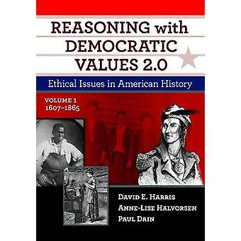 Reasoning With Democratic Values 2.0 - Ethical Issues in American Hist