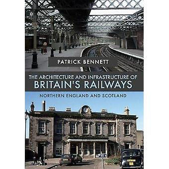The Architecture and Infrastructure of Britain's Railways - Northern E