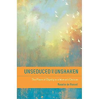 Unseduced en onwankelbaar: de plaats van de waardigheid van een jonge vrouw keuzes