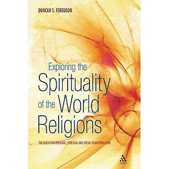 Verkennen van de spiritualiteit van de wereldgodsdiensten: de zoektocht naar persoonlijke, spirituele en sociale transformatie