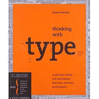 Penser avec Type, deuxième édition revue et augmentée: un Guide essentiel pour les concepteurs, rédacteurs, éditeurs et étudiants